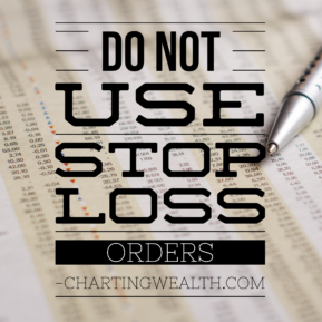 Don't Use Stop Loss Orders